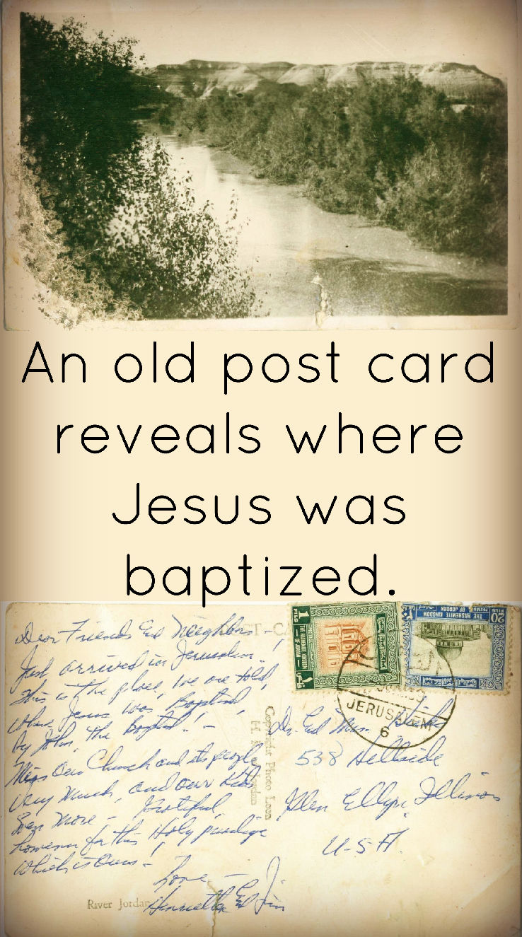 This post card inspired me to do the research to find out about the place Jesus was baptized.